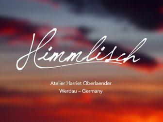 """""""Himmlisch"""" Atelier Werdau"""